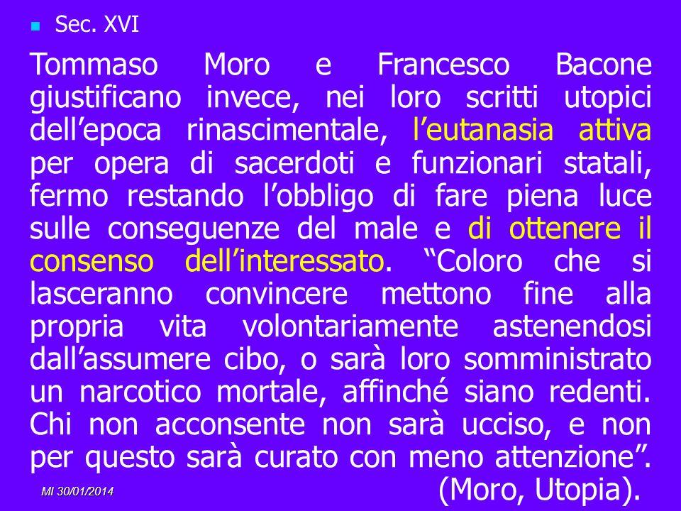 MI 30/01/2014 Sec. XVI Tommaso Moro e Francesco Bacone giustificano invece, nei loro scritti utopici dellepoca rinascimentale, leutanasia attiva per o