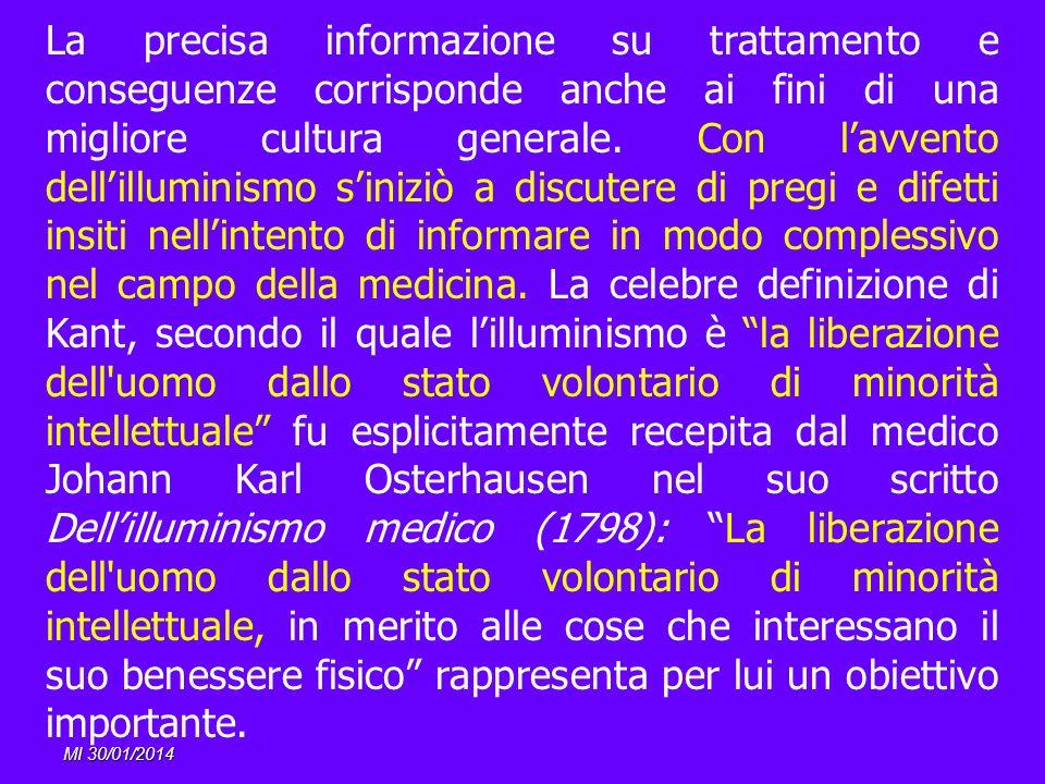 MI 30/01/2014 La precisa informazione su trattamento e conseguenze corrisponde anche ai fini di una migliore cultura generale. Con lavvento dellillumi