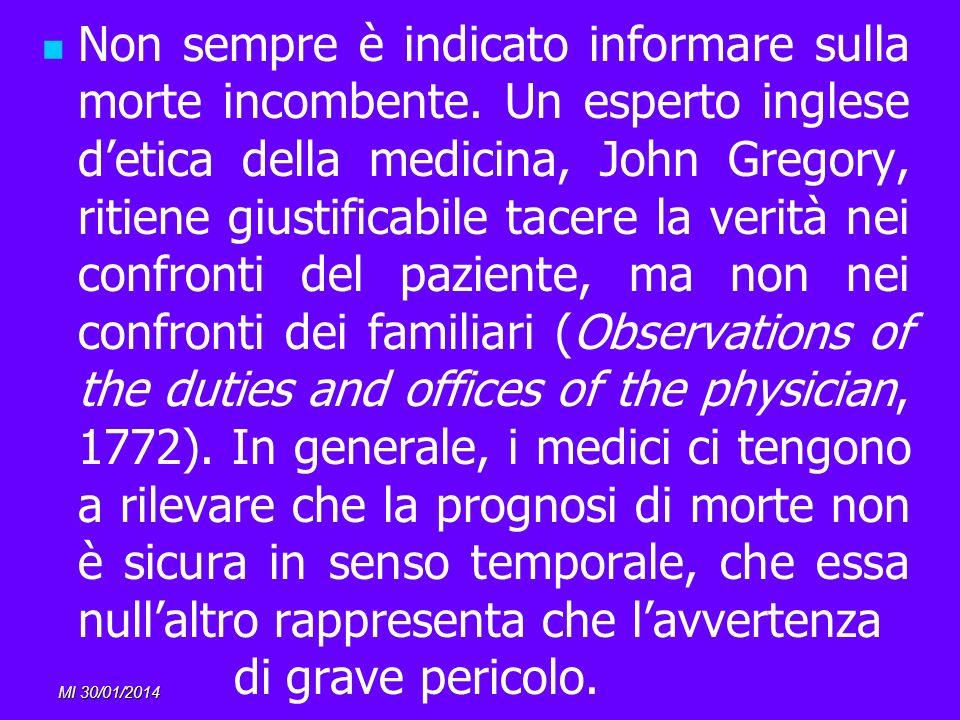 MI 30/01/2014 Non sempre è indicato informare sulla morte incombente. Un esperto inglese detica della medicina, John Gregory, ritiene giustificabile t