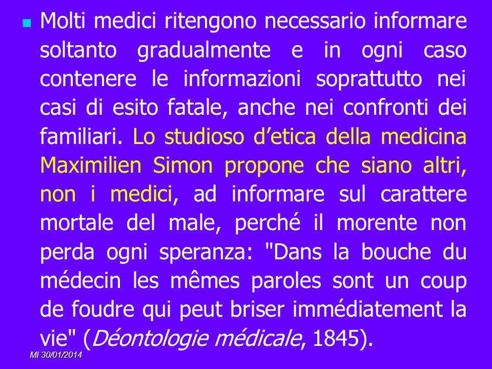 MI 30/01/2014 Molti medici ritengono necessario informare soltanto gradualmente e in ogni caso contenere le informazioni soprattutto nei casi di esito