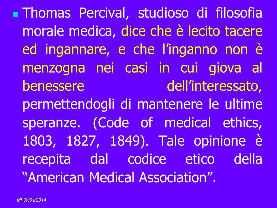 MI 30/01/2014 Thomas Percival, studioso di filosofia morale medica, dice che è lecito tacere ed ingannare, e che linganno non è menzogna nei casi in c