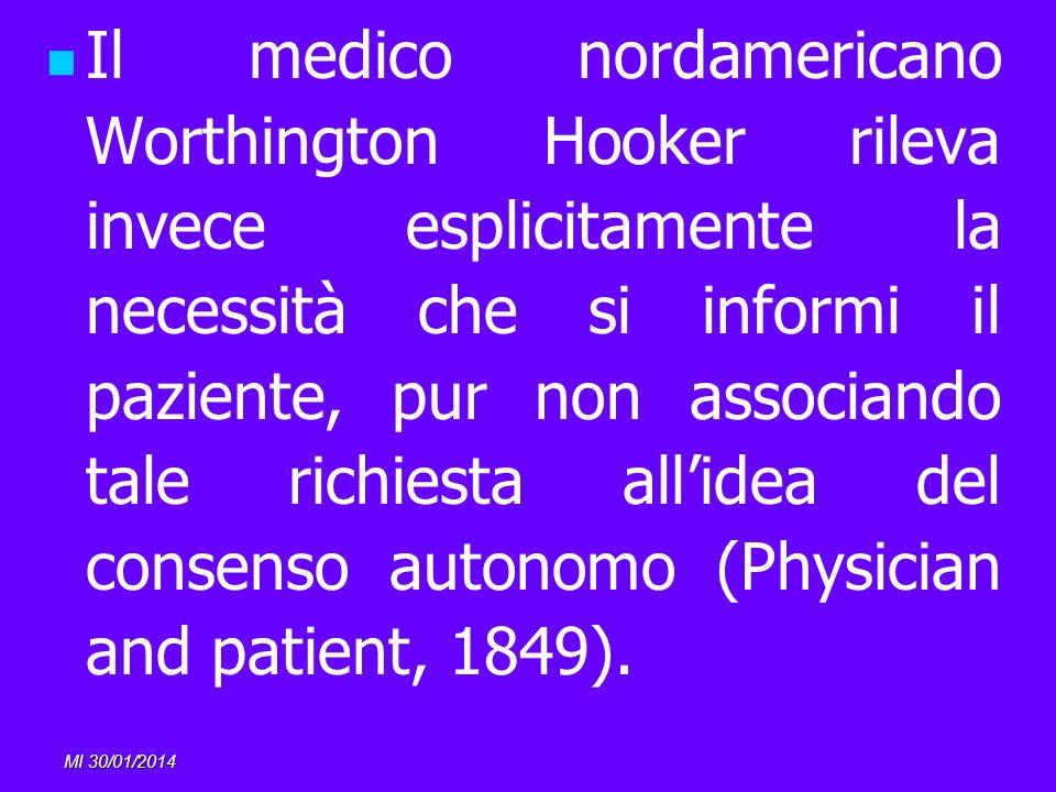 MI 30/01/2014 Il medico nordamericano Worthington Hooker rileva invece esplicitamente la necessità che si informi il paziente, pur non associando tale