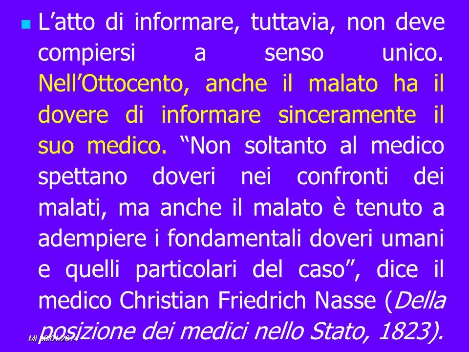 MI 30/01/2014 Latto di informare, tuttavia, non deve compiersi a senso unico. NellOttocento, anche il malato ha il dovere di informare sinceramente il