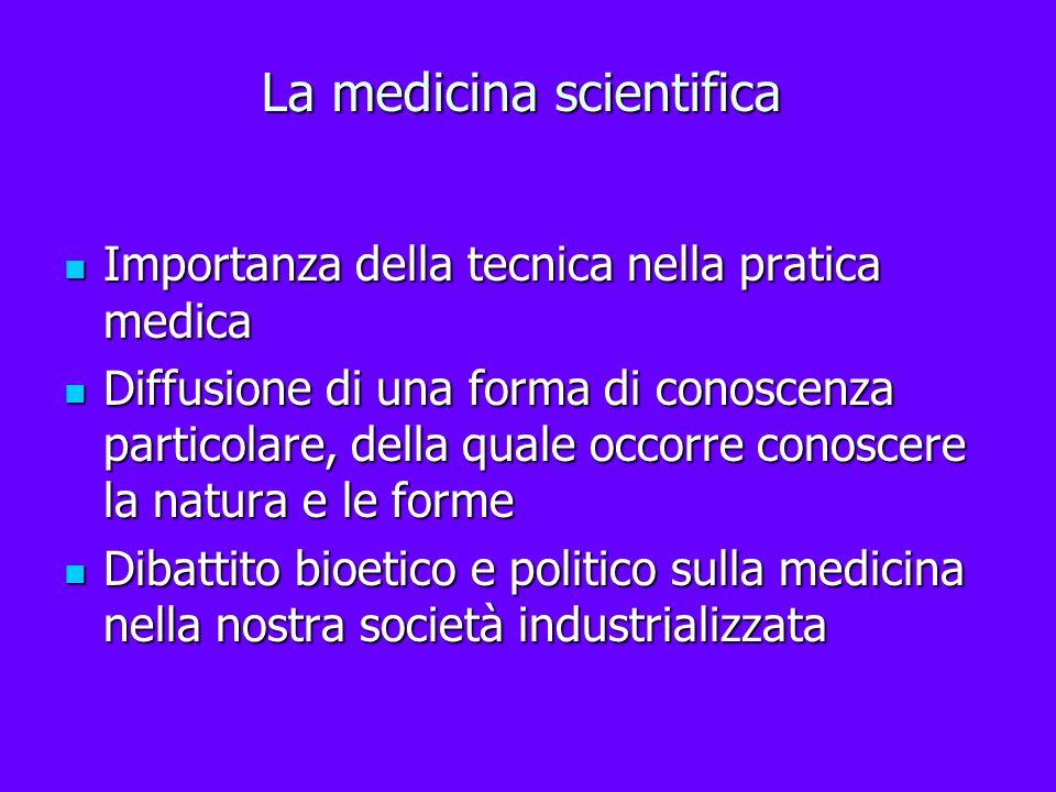 La medicina scientifica Importanza della tecnica nella pratica medica Importanza della tecnica nella pratica medica Diffusione di una forma di conosce