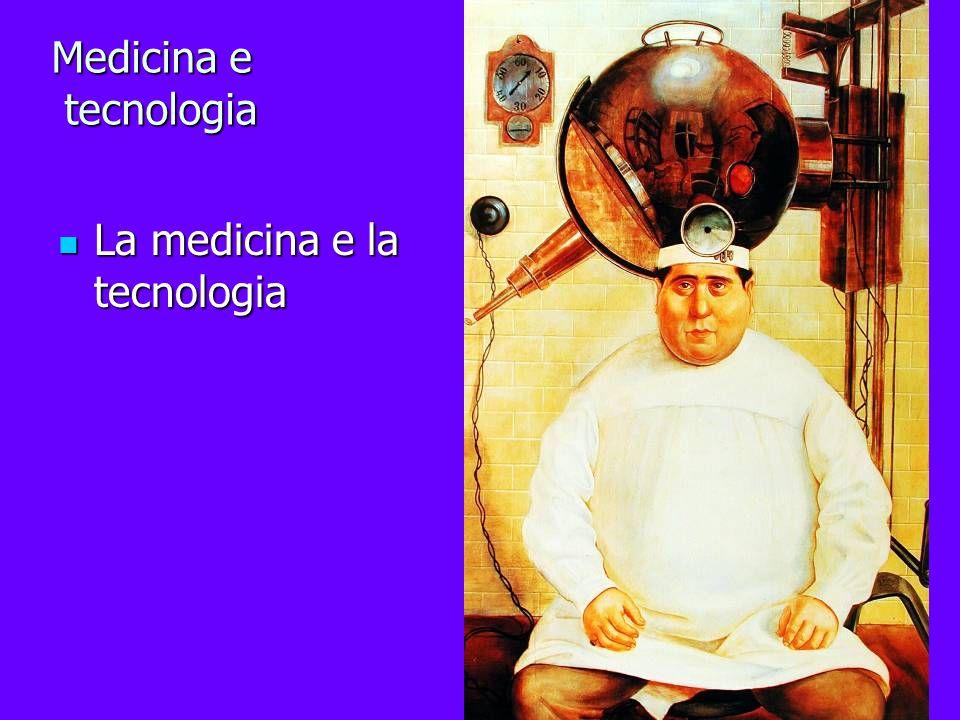 Medicina e tecnologia La medicina e la tecnologia La medicina e la tecnologia