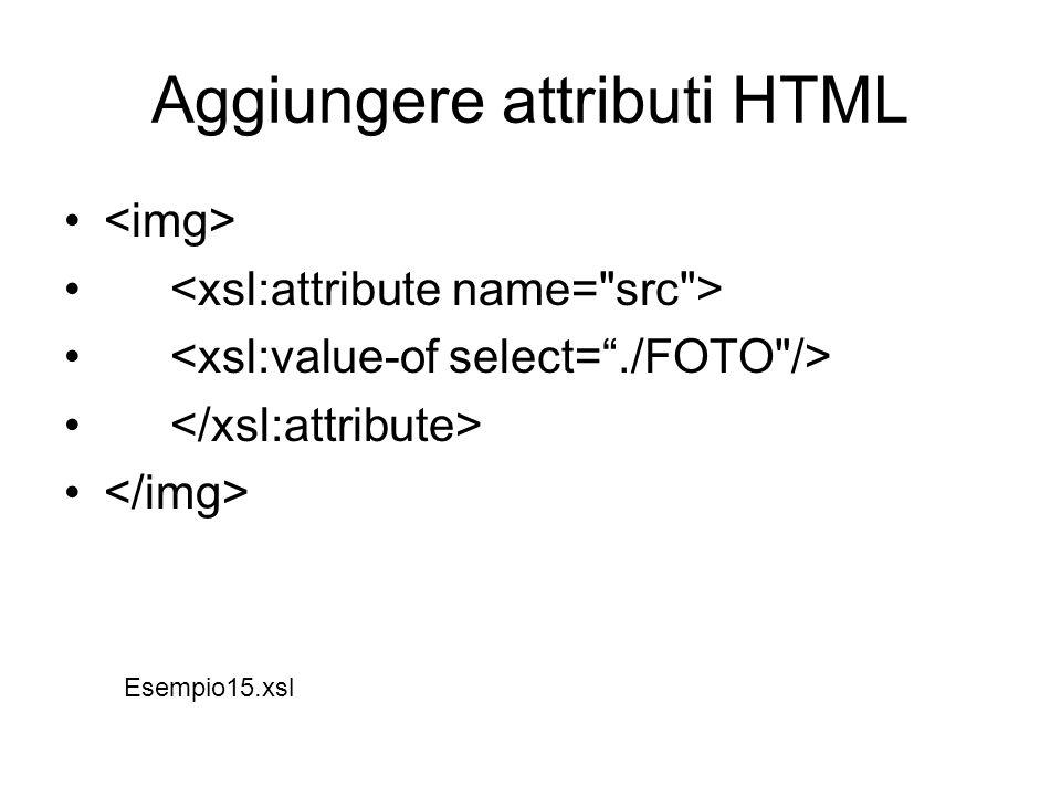 Aggiungere attributi HTML Esempio15.xsl