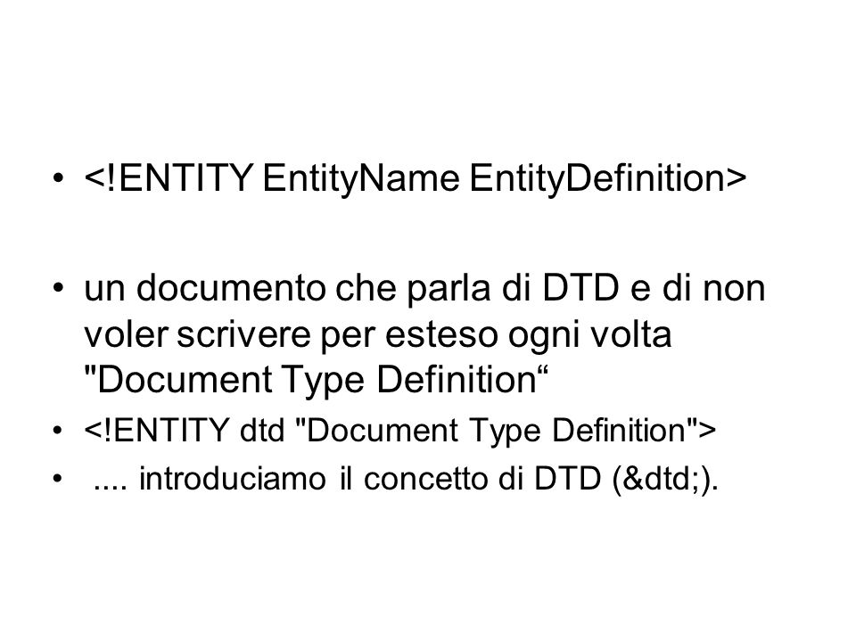 un documento che parla di DTD e di non voler scrivere per esteso ogni volta Document Type Definition....