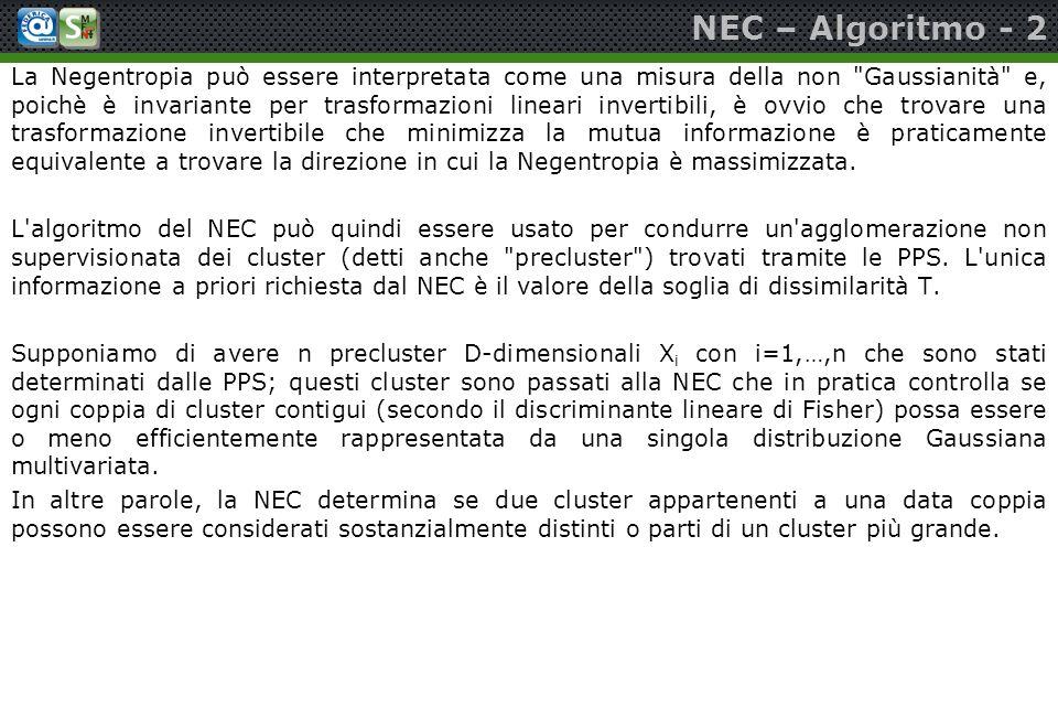 NEC – Algoritmo - 2 La Negentropia può essere interpretata come una misura della non