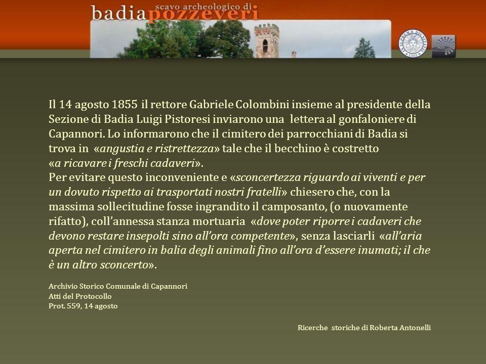 Il 14 agosto 1855 il rettore Gabriele Colombini insieme al presidente della Sezione di Badia Luigi Pistoresi inviarono una lettera al gonfaloniere di Capannori.