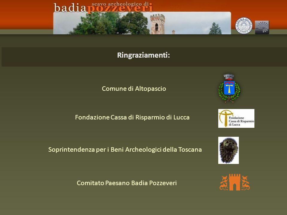 Fondazione Cassa di Risparmio di Lucca Soprintendenza per i Beni Archeologici della Toscana Ringraziamenti: Comune di Altopascio Comitato Paesano Badia Pozzeveri