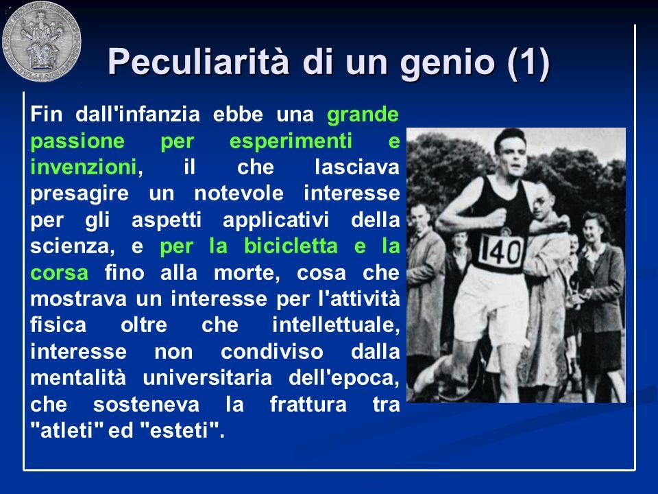 Peculiarità di un genio (1) Fin dall'infanzia ebbe una grande passione per esperimenti e invenzioni, il che lasciava presagire un notevole interesse p