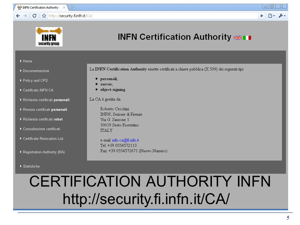 26 Il VOMS in gLite Il Certificato si installa sulla propria User Interface e viene utilizzato per creare i certificati proxy con cui gli utenti si autenticano allinterno della grid.