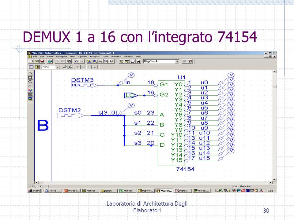 Laboratorio di Architettura Degli Elaboratori30 DEMUX 1 a 16 con lintegrato 74154
