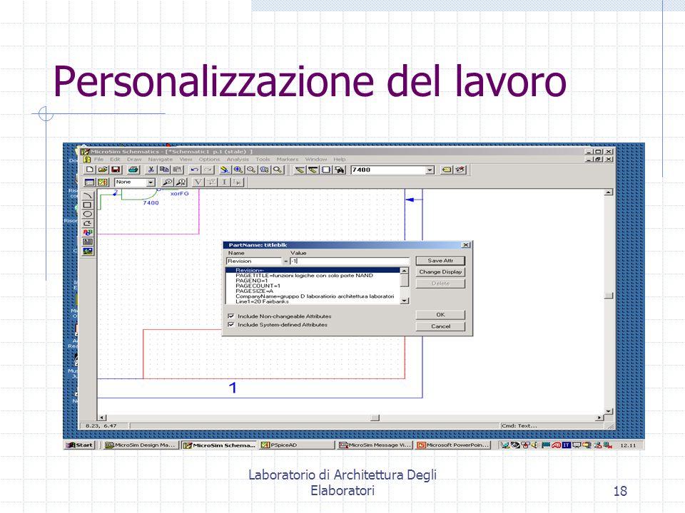 Laboratorio di Architettura Degli Elaboratori18 Personalizzazione del lavoro