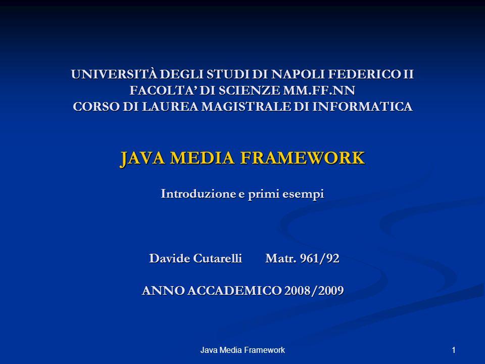 Java Media Framework 2 Introduzione al JMF Java Media Framework (JMF) è un API che permette di utilizzare contenuti multimediali allinterno di applicazioni e applet Java.