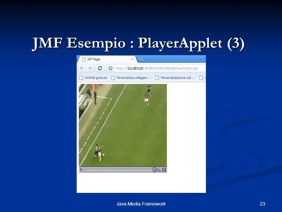 23Java Media Framework JMF Esempio : PlayerApplet (3)