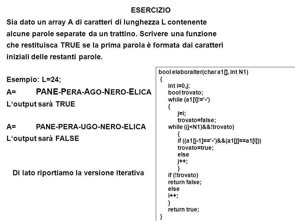 13 ESERCIZIO Sia dato un array A di caratteri di lunghezza L contenente alcune parole separate da un trattino.