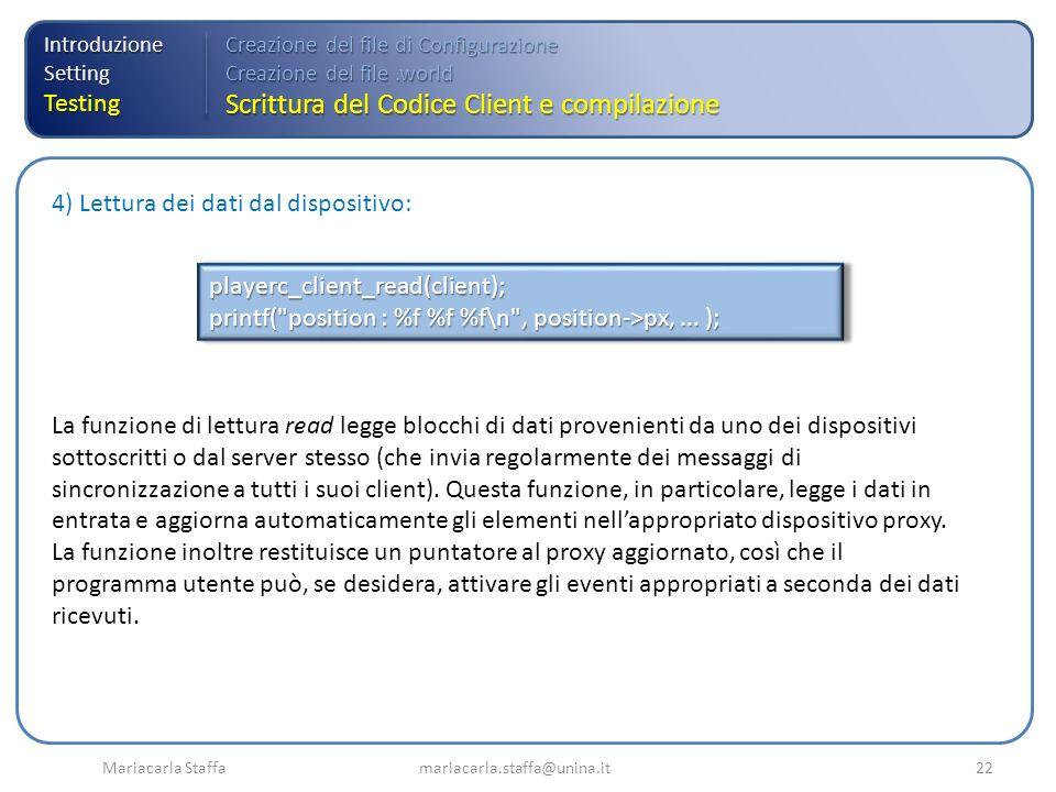 Mariacarla Staffa mariacarla.staffa@unina.it22 4) Lettura dei dati dal dispositivo: La funzione di lettura read legge blocchi di dati provenienti da u