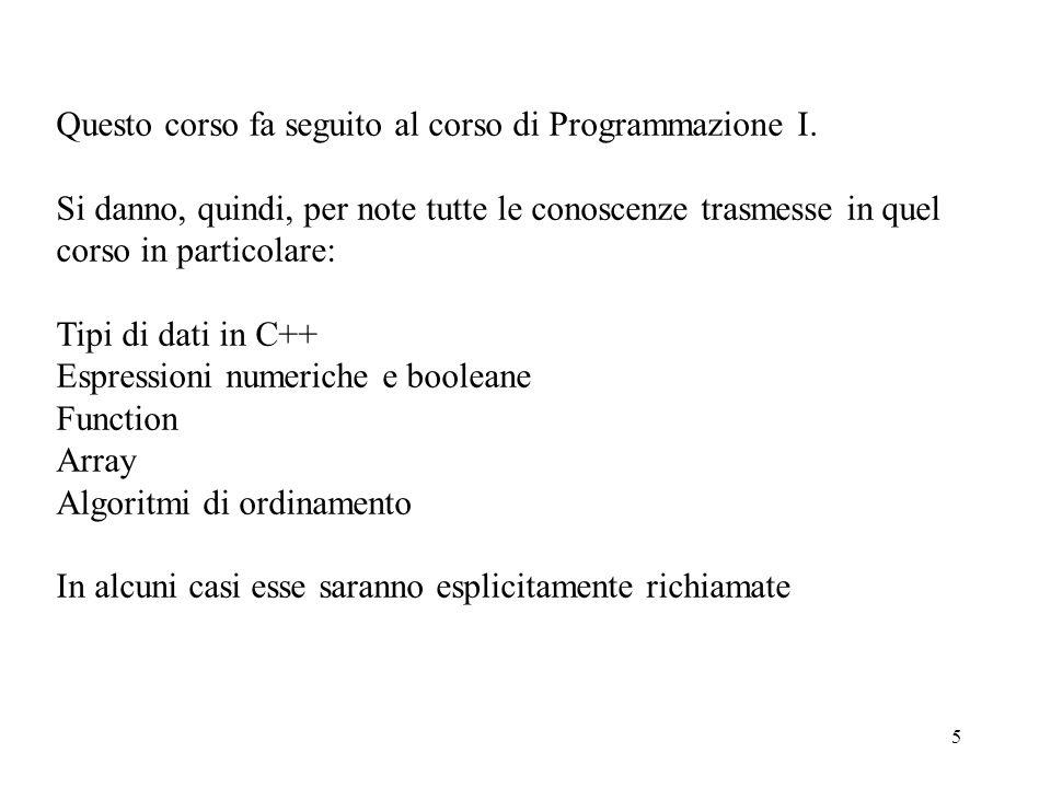 5 Questo corso fa seguito al corso di Programmazione I.