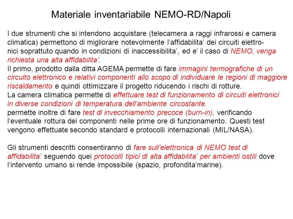 Materiale inventariabile NEMO-RD/Napoli I due strumenti che si intendono acquistare (telecamera a raggi infrarossi e camera climatica) permettono di m