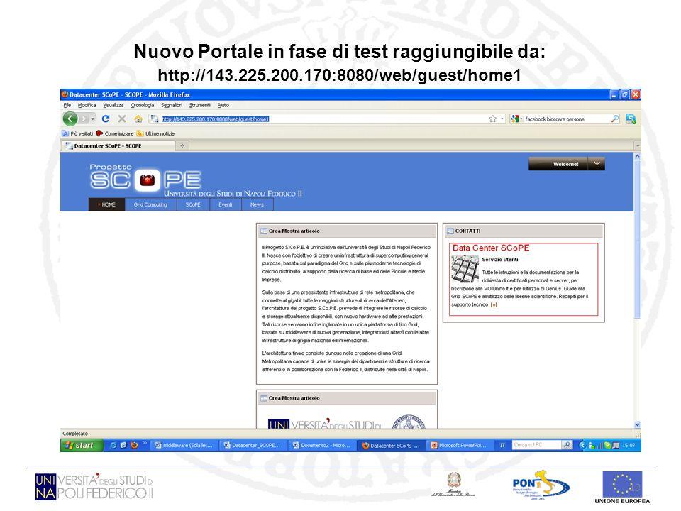 10 Nuovo Portale in fase di test raggiungibile da: http://143.225.200.170:8080/web/guest/home1