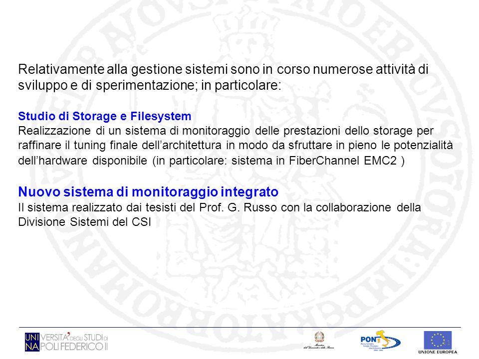 11 Relativamente alla gestione sistemi sono in corso numerose attività di sviluppo e di sperimentazione; in particolare: Studio di Storage e Filesyste