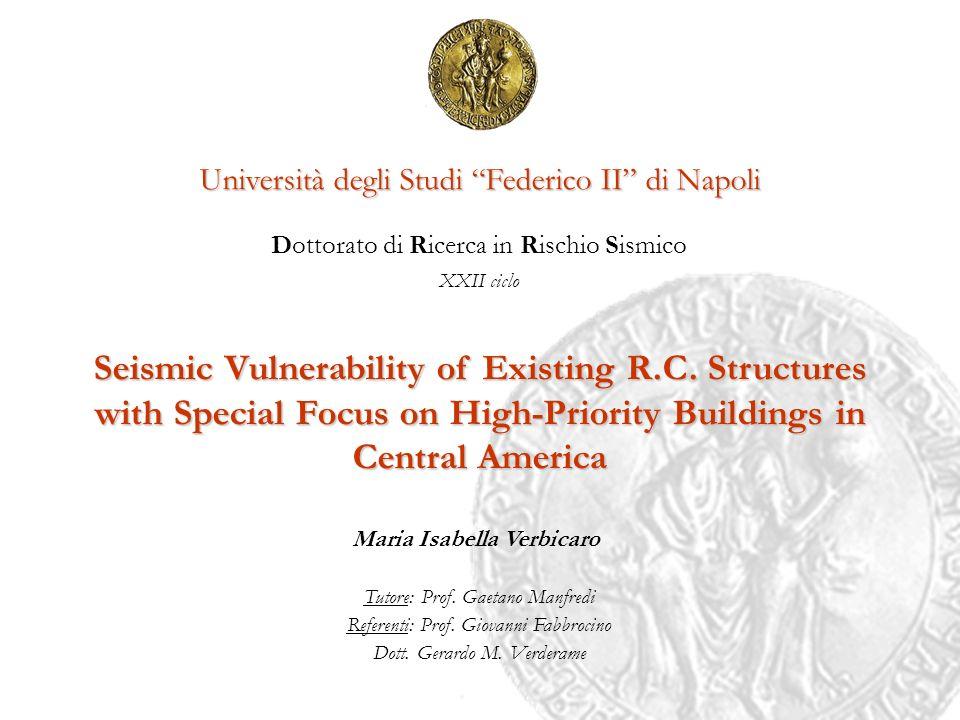 Università degli Studi Federico II di Napoli Dottorato di Ricerca in Rischio Sismico XXII ciclo Seismic Vulnerability of Existing R.C. Structures with