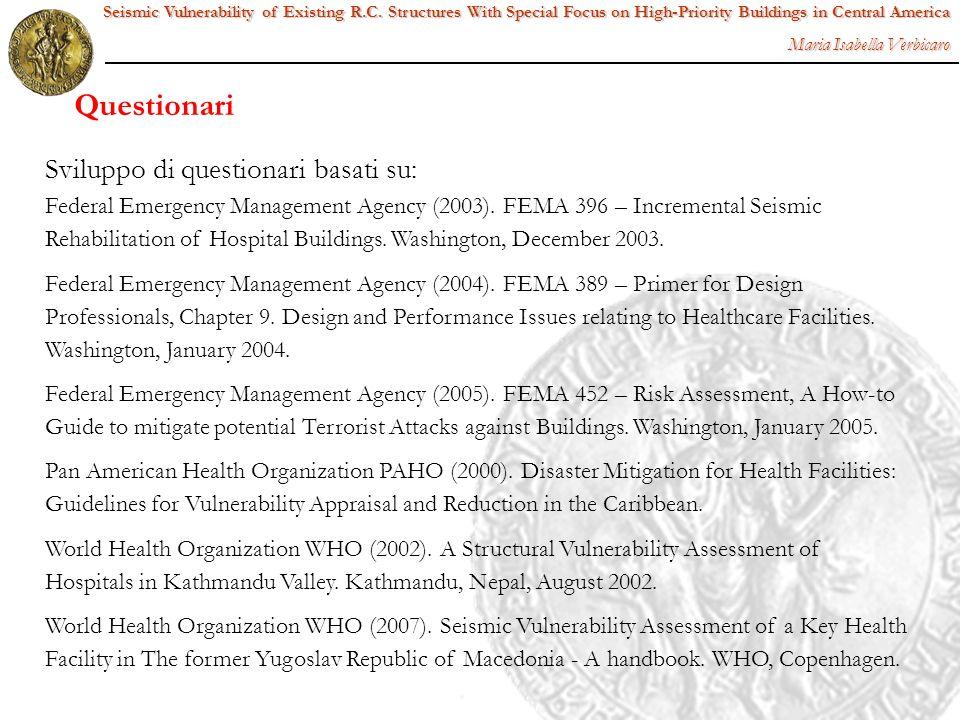 Sviluppo di questionari basati su: Federal Emergency Management Agency (2003). FEMA 396 – Incremental Seismic Rehabilitation of Hospital Buildings. Wa