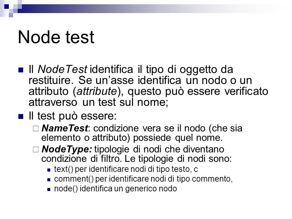 Node test Il NodeTest identifica il tipo di oggetto da restituire.