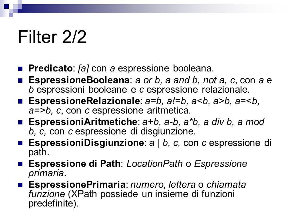 Filter 2/2 Predicato: [a] con a espressione booleana.