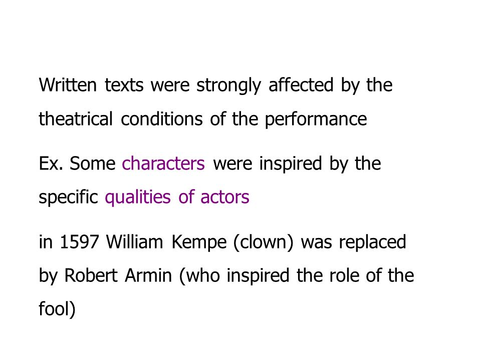 Written texts were strongly affected by the theatrical conditions of the performance Ex.