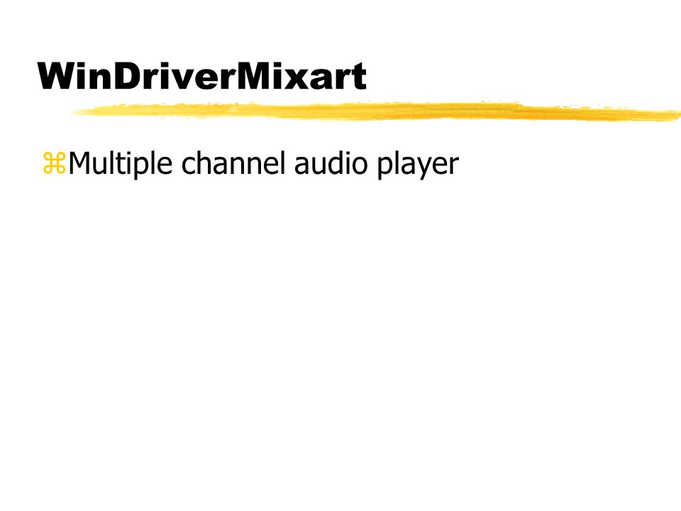 WinDriverMixart zMultiple channel audio player