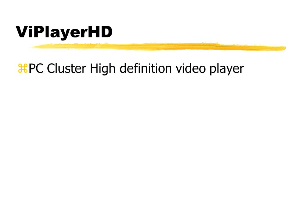 ViPlayerHD zPC Cluster High definition video player