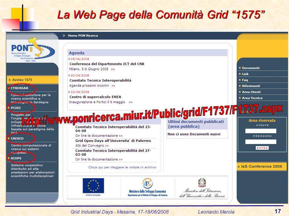 Grid Industrial Days - Messina, 17-18/06/2008 Leonardo Merola 17 La Web Page della Comunità Grid 1575 Pagina COMUNITA GRID