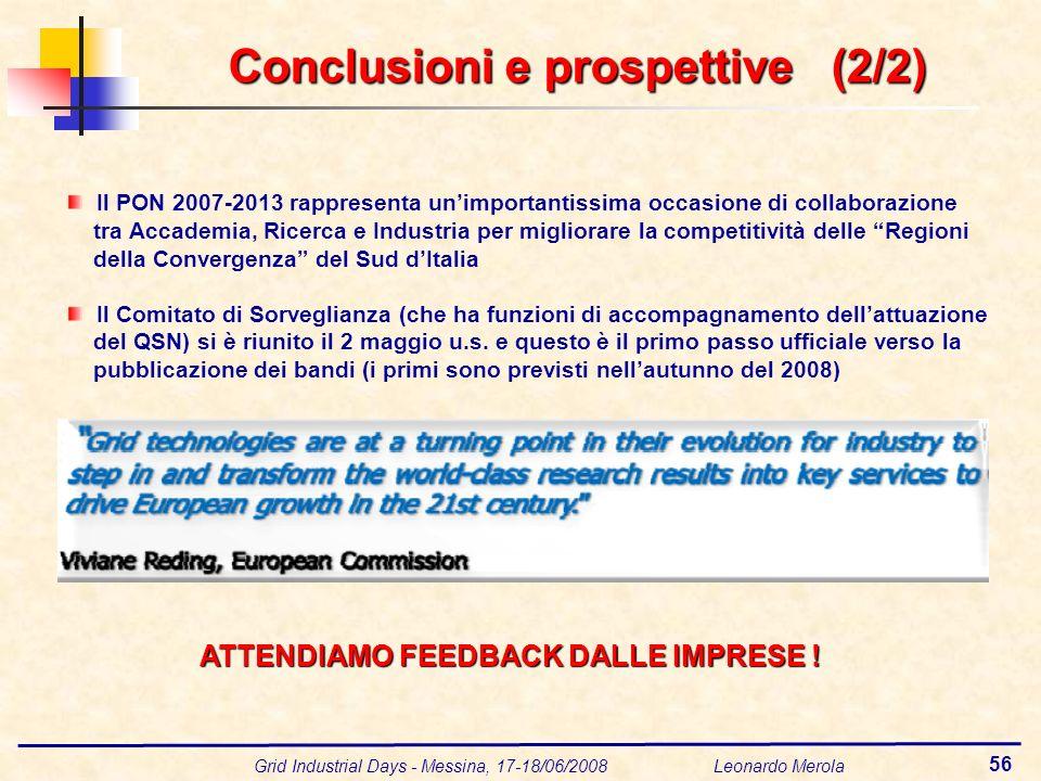 Grid Industrial Days - Messina, 17-18/06/2008 Leonardo Merola 56 Il PON 2007-2013 rappresenta unimportantissima occasione di collaborazione tra Accade