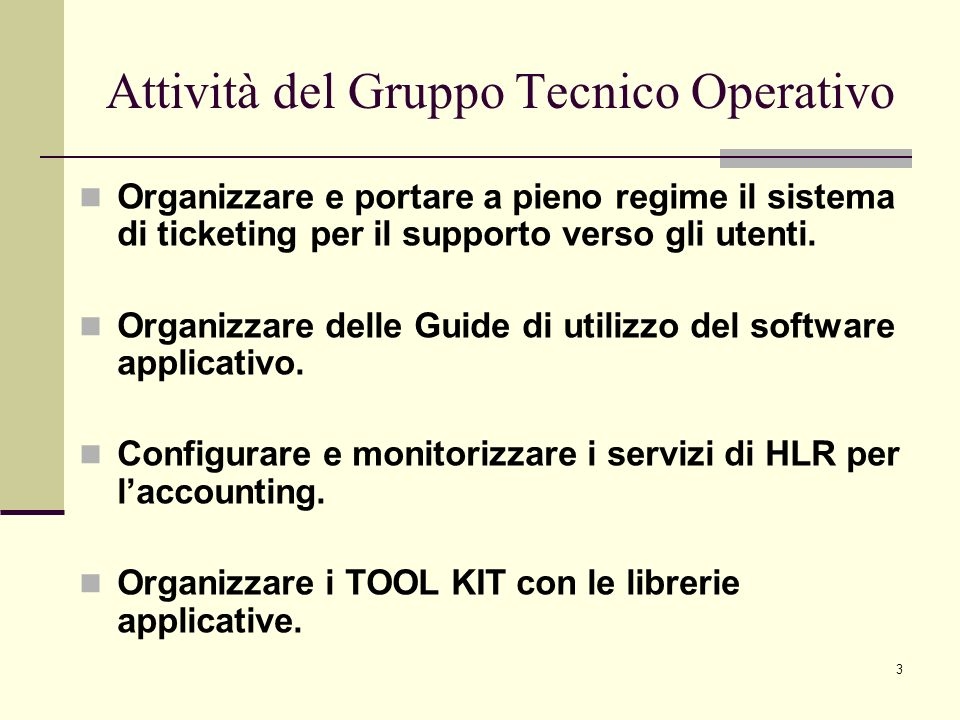 3 Organizzare e portare a pieno regime il sistema di ticketing per il supporto verso gli utenti.