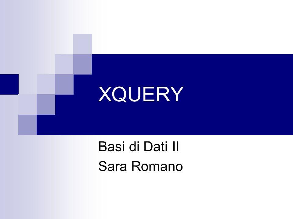 XQUERY Basi di Dati II Sara Romano