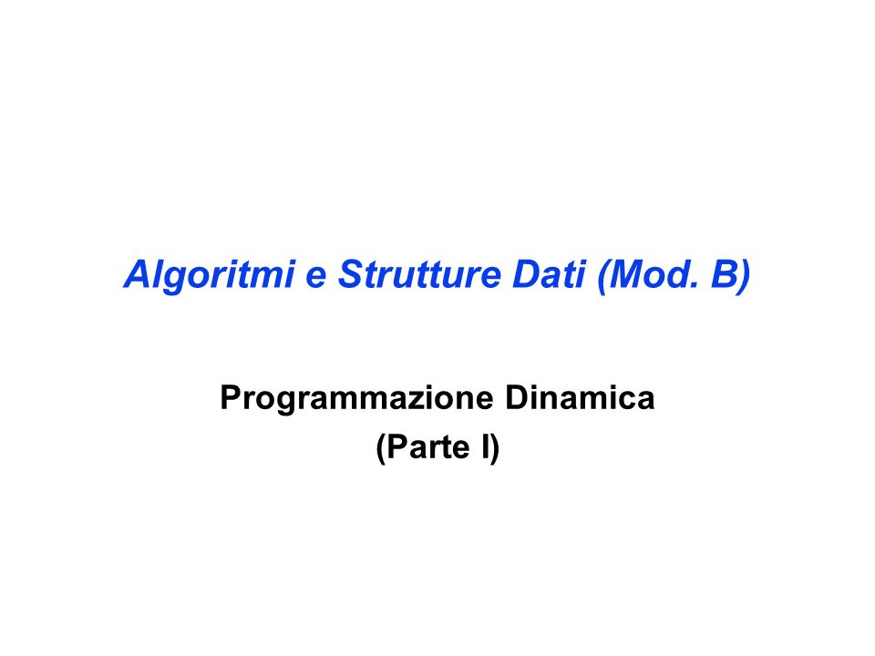 6 5 4 3 2 1 654321L R -----6 ----5 ---4 --3 -2 1 654321 m(l,r) = 0 se l = r, m(l,r) = min l k<r { m(l,k) + m(k+1,r) + c l-1 c k c r } altrimenti 06 05 04 03 02 01 654321L R m(1,5) = min 1 k<5 { m(1,k) + m(k+1,5) + c 0 c k c 5 } = min { m(1,1) + m(2,5) + c 0 c 1 c 5, m(1,2) + m(3,5) + c 0 c 2 c 5, m(1,3) + m(4,5) + c 0 c 3 c 5, m(1,4) + m(5,5) + c 0 c 4 c 5 }