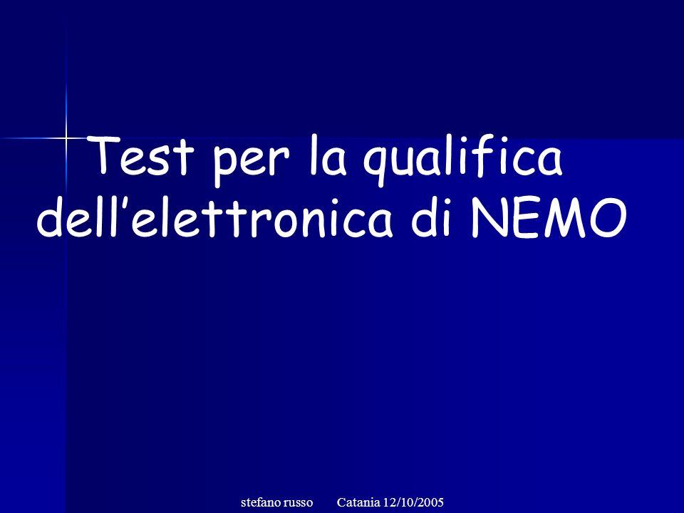 Test per la qualifica dellelettronica di NEMO stefano russo Catania 12/10/2005
