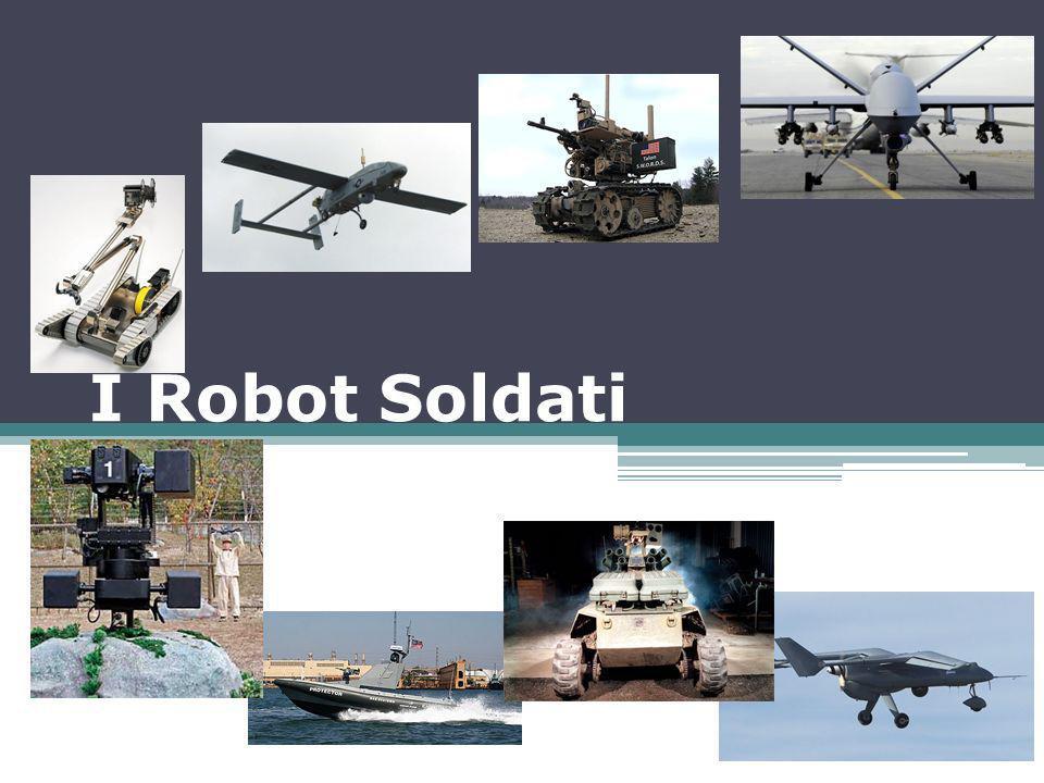 Unmanned Vehicles Droni radio/tele guidati Ampiamente diffusi Nessuna autonomia Ancora pochi gli esemplari dotati di armi Eye-on-target