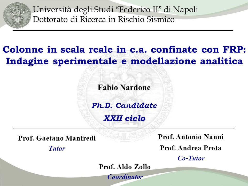Introduzione Introduzione Campagna sperimentale Confronto teorico- sperimentale Confronto nomativo- sperimentale Proposte e Conclusioni Fabio Nardone Nardone et al.