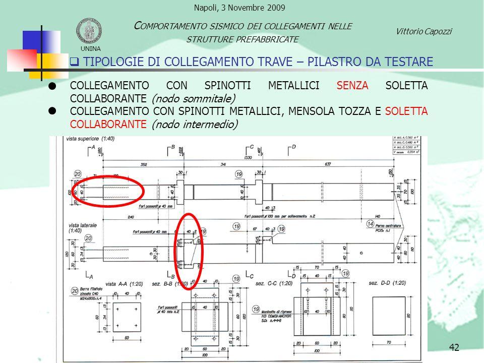 TIPOLOGIE DI COLLEGAMENTO TRAVE – PILASTRO DA TESTARE 42 COLLEGAMENTO CON SPINOTTI METALLICI SENZA SOLETTA COLLABORANTE (nodo sommitale) COLLEGAMENTO
