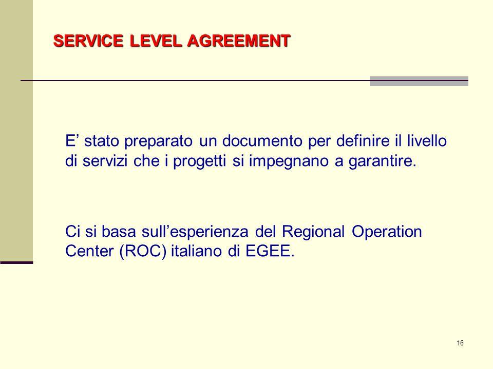 16 E stato preparato un documento per definire il livello di servizi che i progetti si impegnano a garantire.