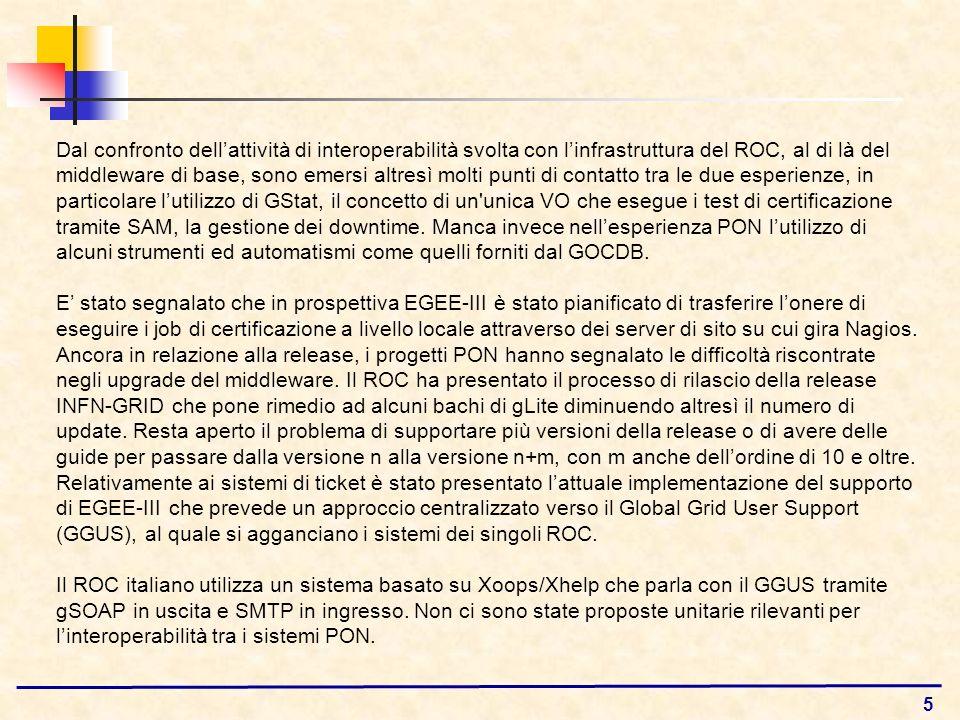 5 Dal confronto dellattività di interoperabilità svolta con linfrastruttura del ROC, al di là del middleware di base, sono emersi altresì molti punti