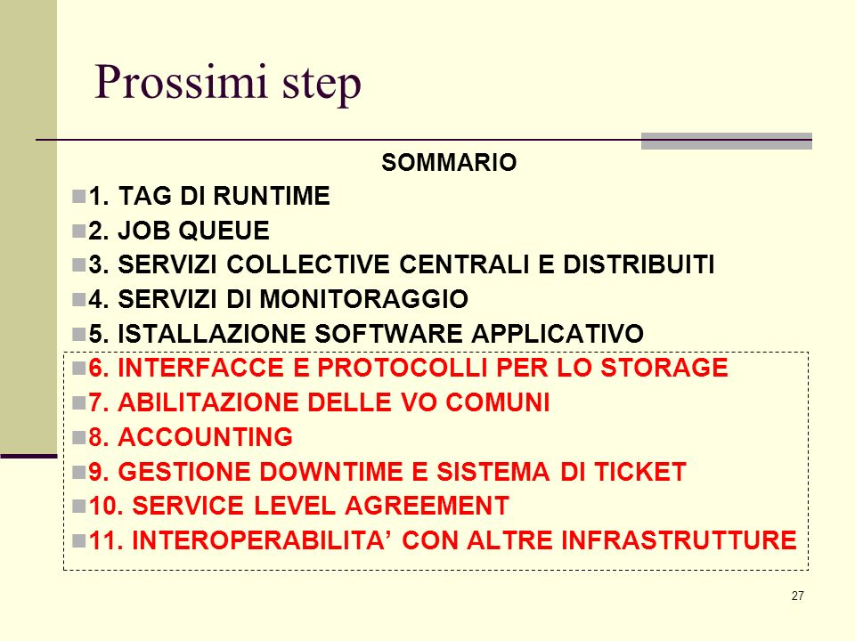 27 Prossimi step SOMMARIO 1. TAG DI RUNTIME 2. JOB QUEUE 3.