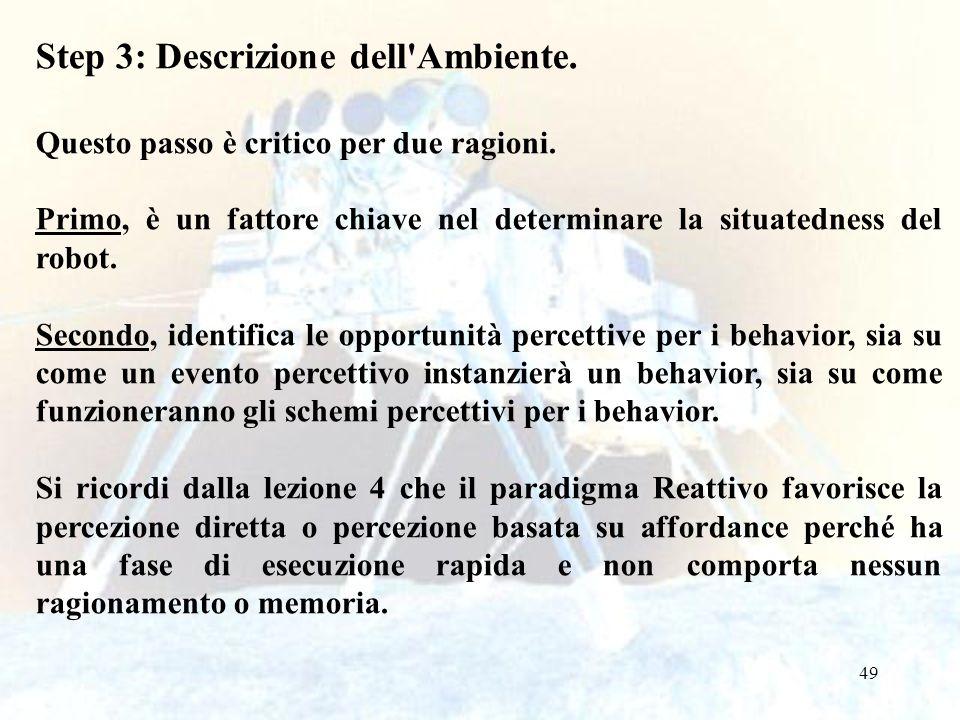 49 Step 3: Descrizione dell Ambiente.Questo passo è critico per due ragioni.