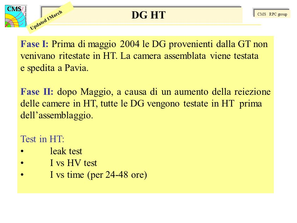 CMS RPC group Updated 1March DG HT Fase I: Prima di maggio 2004 le DG provenienti dalla GT non venivano ritestate in HT.