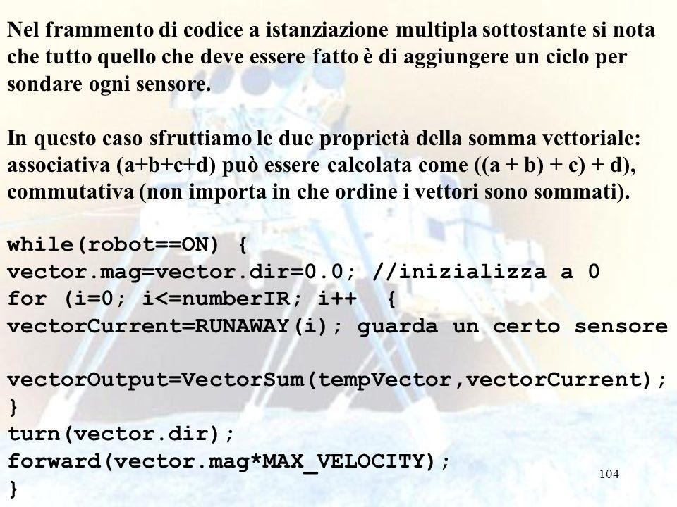104 Nel frammento di codice a istanziazione multipla sottostante si nota che tutto quello che deve essere fatto è di aggiungere un ciclo per sondare ogni sensore.