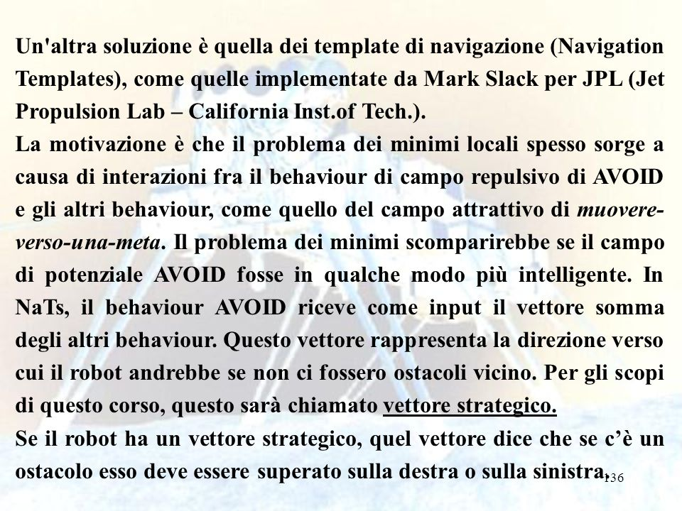 136 Un altra soluzione è quella dei template di navigazione (Navigation Templates), come quelle implementate da Mark Slack per JPL (Jet Propulsion Lab – California Inst.of Tech.).