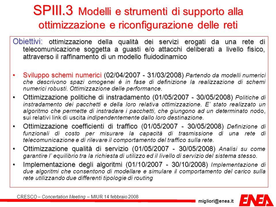 migliori@enea.it CRESCO – Concertation Meeting – MIUR 14 febbraio 2008 Obiettivi: ottimizzazione della qualità dei servizi erogati da una rete di tele